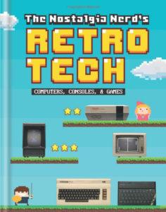 The Nostalgia Nerds Retro Tech - bokomslag